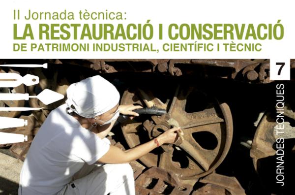 II Jornada técnica: La restauración y conservación de patrimonio industrial, científico y técnico