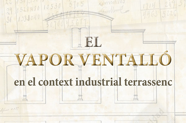 Presentación del libro 'El Vapor Ventalló en el context industrial terrassenc'