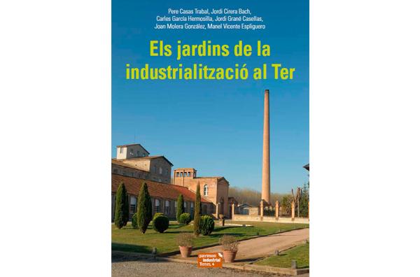 Presentació del llibre 'Els jardins de la industrialització al Ter'