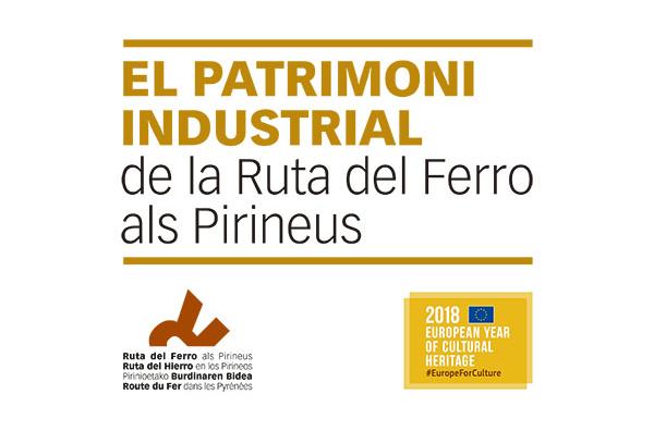 El patrimoni industrial de la Ruta del Ferro als Pirineus