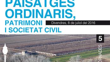 Jornada 'Paisatges ordinaris, patrimoni i societat civil'