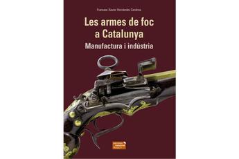 Publicat el llibre 'Les armes de foc a Catalunya'