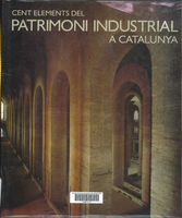 A Hundred Elements of Industrial Heritage in Catalonia