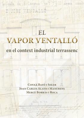 The Vapor Ventalló factory in the context of industry in Terrassa
