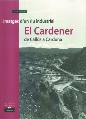 Imatges d'un riu industrial. El Cardener