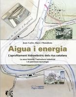 Aigua i energia. L'aprofitament hidroelèctric dels rius catalans