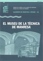 El Museu de la Tècnica de Manresa